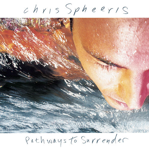 Play & Download Pathways To Surrender by Chris Spheeris | Napster