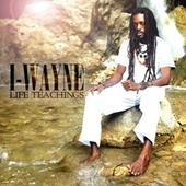 Play & Download Life Teachings by I Wayne | Napster