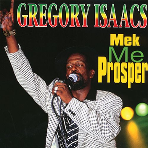 Mek Me Prosper von Gregory Isaacs