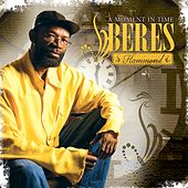 Play & Download A Moment In Time by Beres Hammond | Napster