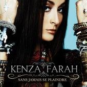 Sans Jamais Se Plaindre by Kenza Farah