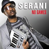 No Games by Serani