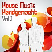 Play & Download House Musik Handgemacht, Vol.1 (The Best in Electro, House and Disco Dance) by Various Artists   Napster