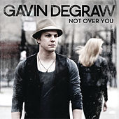 Not Over You von Gavin DeGraw