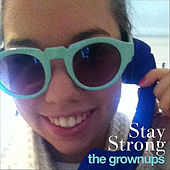 Play & Download Stay Strong by The Grown-ups | Napster