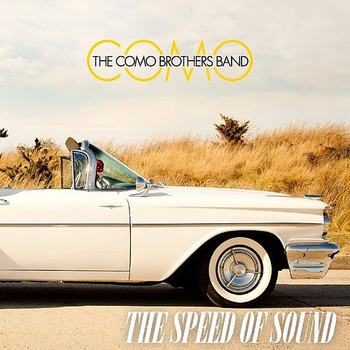 Play & Download The Speed of Sound by The Como Brothers Band | Napster