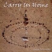 Carry Us Home by Leslee Jo Klinsky