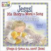 Jesus! His Story in Word & Song by Wonder Kids