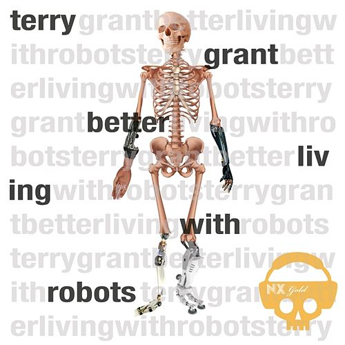 Play & Download Better Living With Robots - EP by Terry Grant | Napster