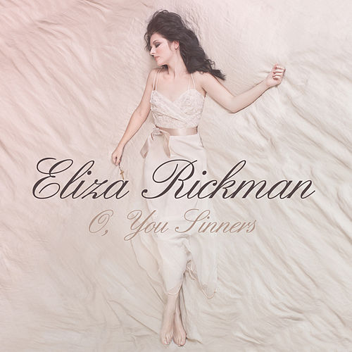 Play & Download O, You Sinners by Eliza Rickman | Napster