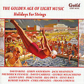 The Golden Age of Light Music: Holidays For Strings by Various Artists