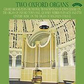 Play & Download Two Oxford Organs / The Organ of Oxford Town Hall by Various Artists | Napster