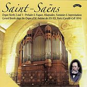 Saint-Saens Organ Works - Volumes 2 and 3 / The Cavaille-Coll Organ of St. Antoine des XV-XX, Paris by Gerard Brooks