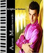 Play & Download In Light And Darkness by Aaron Monteverde | Napster