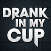 Drank In My Cup - Single by Hip Hop's Finest