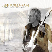Play & Download Silence in the Corridor by Jeff Kollman | Napster