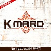 Play & Download Les Frères Existent Encore by K.maro | Napster