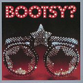 Bootsy?  Player Of The Year by Bootsy Collins