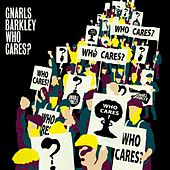 Who Cares ? / Gone Daddy Gone von Gnarls Barkley