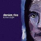 The Blower's Daughter by Damien Rice