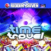 Play & Download Riddim Driven: Time Travel by Various Artists | Napster