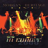 Play & Download Morgan Heritage Live In Europe by Morgan Heritage | Napster