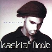 Play & Download We Need Love by Kashief Lindo | Napster
