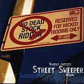 Play & Download Street Sweep Riddim by Various Artists | Napster