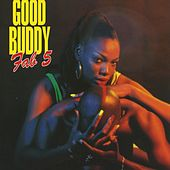 Play & Download Good Buddy by Fab 5 | Napster