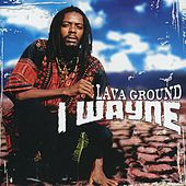Lava Ground by I Wayne