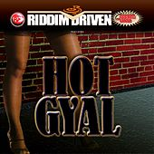 Riddim Driven: Hot Gyal by Various Artists