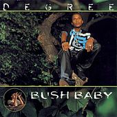 Play & Download Bush Baby by Degree | Napster