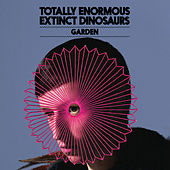 Play & Download Garden by Totally Enormous Extinct Dinosaurs | Napster