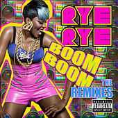 Play & Download Boom Boom - The Remixes by Rye Rye | Napster