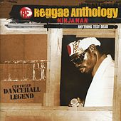 Reggae Anthology: Anything Test Dead by Ninjaman
