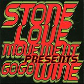 Stone Love Movement Presents Go Go Wine by Various Artists