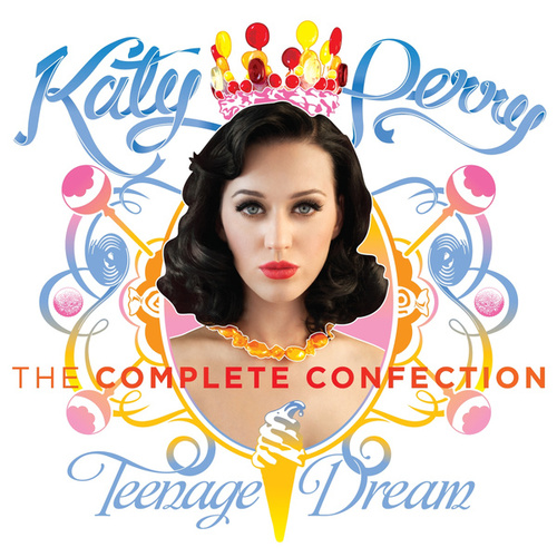 Play & Download Katy Perry - Teenage Dream: The Complete Confection by Katy Perry | Napster