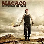 Play & Download El Murmullo Del Fuego by Macaco | Napster