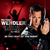Play & Download Sie liebt ihn immer noch / In The Heat Of The Night by Michael Wendler | Napster