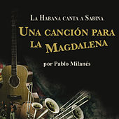 Una Cancion Para La Magdalena by Pablo Milanés