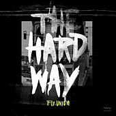 The Hard Way by Fly.Union
