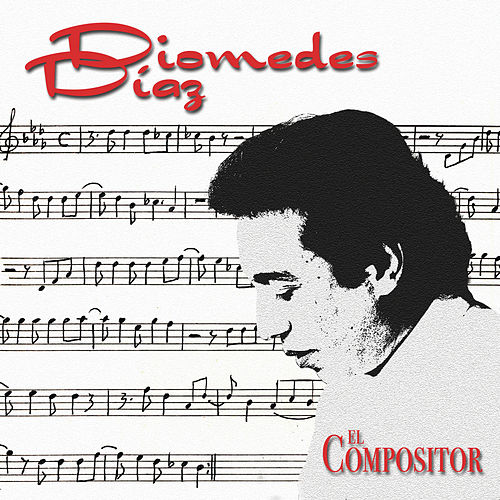 Play & Download Diomedez Diaz-El compositor by Diomedes Diaz | Napster