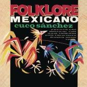 Folklore Mexicano by Cuco Sanchez