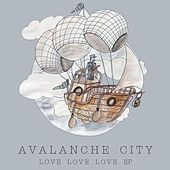 Play & Download Love Love Love by Avalanche City | Napster