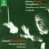 Play & Download Brahms : Symphony No.3 & 'Haydn' Variations by Daniel Barenboim | Napster