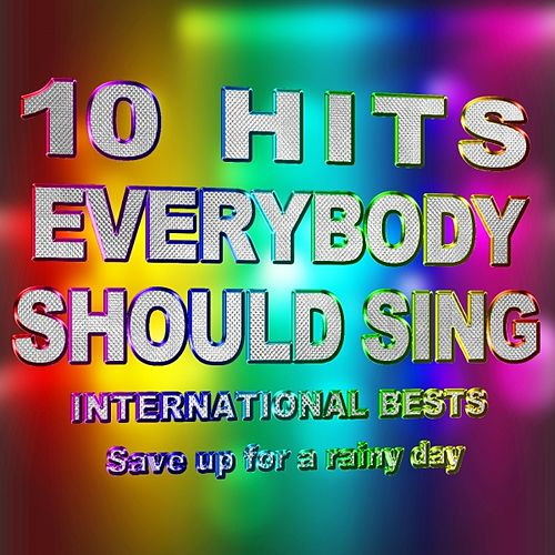 Play & Download 10 Hits Everybody Should Sing (International Bests) by R Master | Napster