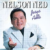 Jesus Te Ama by Nelson Ned