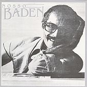 Play & Download Nosso Baden by Baden Powell | Napster