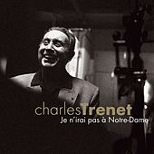Play & Download Je n'irai pas à Notre Dame by Charles Trenet | Napster