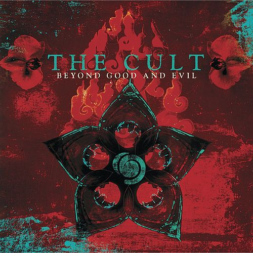Beyond Good and Evil by The Cult